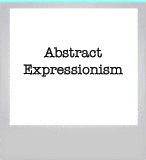 Abstract Expressionism - the art movement before Pop