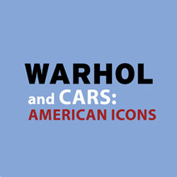 American Icons: Andy Warhol and Cars